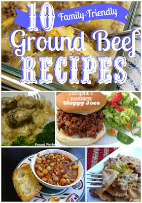 10 Family Friendly Ground Beef Recipes