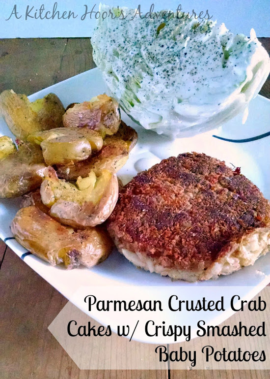Parmesan Crusted Crab Cakes and Crispy Smashed Potatoes