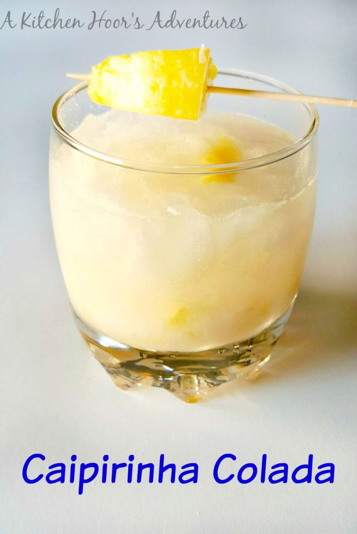 The best of both worlds!  A pina colada combined with a cairpirinha makes a Cairpirinha Colada for #IsabelsBirthdayBash with the #SundaySupper family.