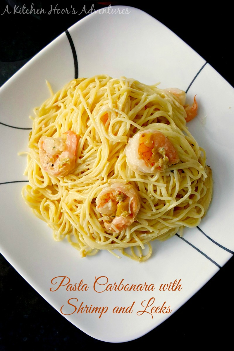 Pasta Carbonara with Shrimp and Leeks - A Kitchen Hoor's ...